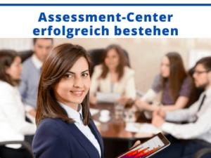 Assessment Center bestehen